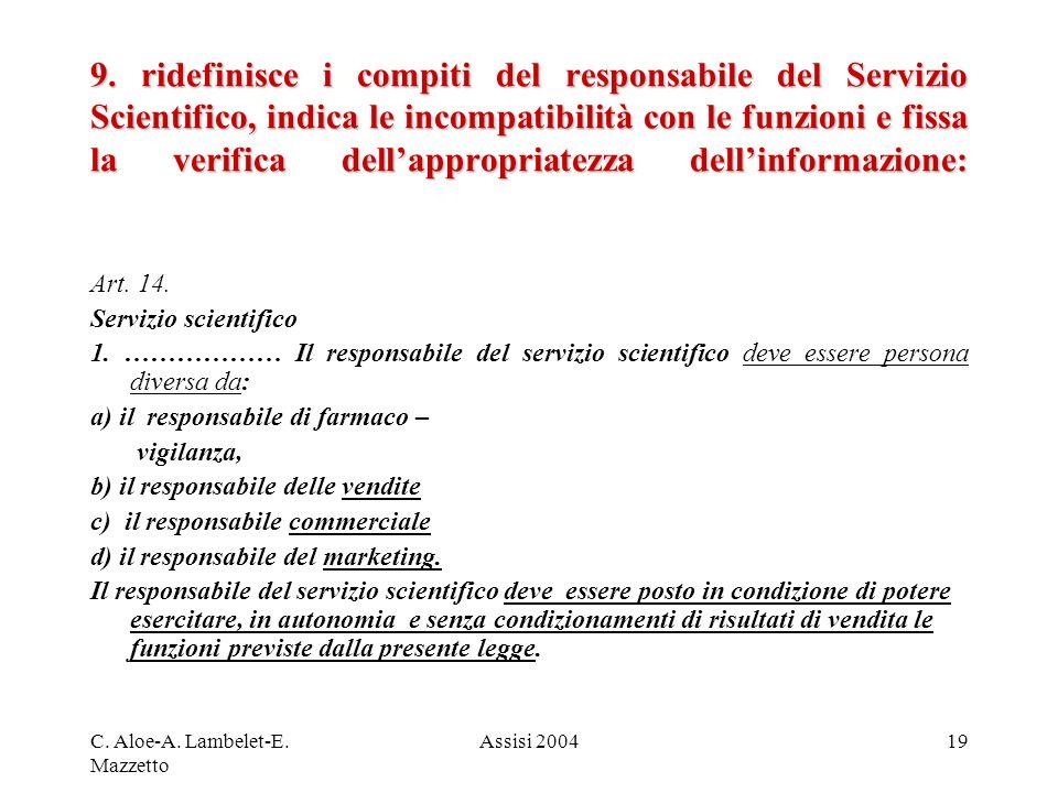 C. Aloe-A. Lambelet-E. Mazzetto Assisi 200419 9. ridefinisce i compiti del responsabile del Servizio Scientifico, indica le incompatibilità con le fun