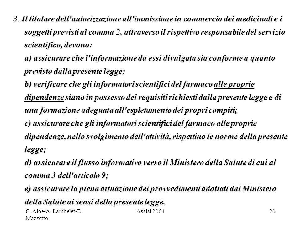 C. Aloe-A. Lambelet-E. Mazzetto Assisi 200420 3. Il titolare dell'autorizzazione all'immissione in commercio dei medicinali e i soggetti previsti al c