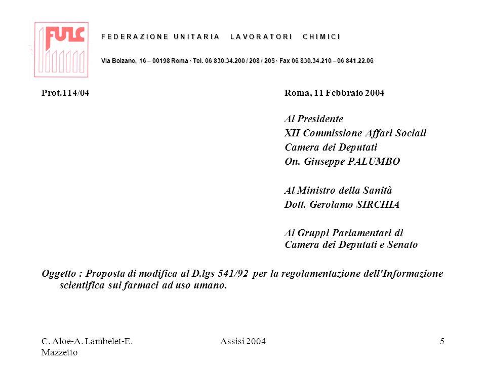 C. Aloe-A. Lambelet-E. Mazzetto Assisi 20045 F E D E R A Z I O N E U N I T A R I A L A V O R A T O R I C H I M I C I Via Bolzano, 16 – 00198 Roma · Te