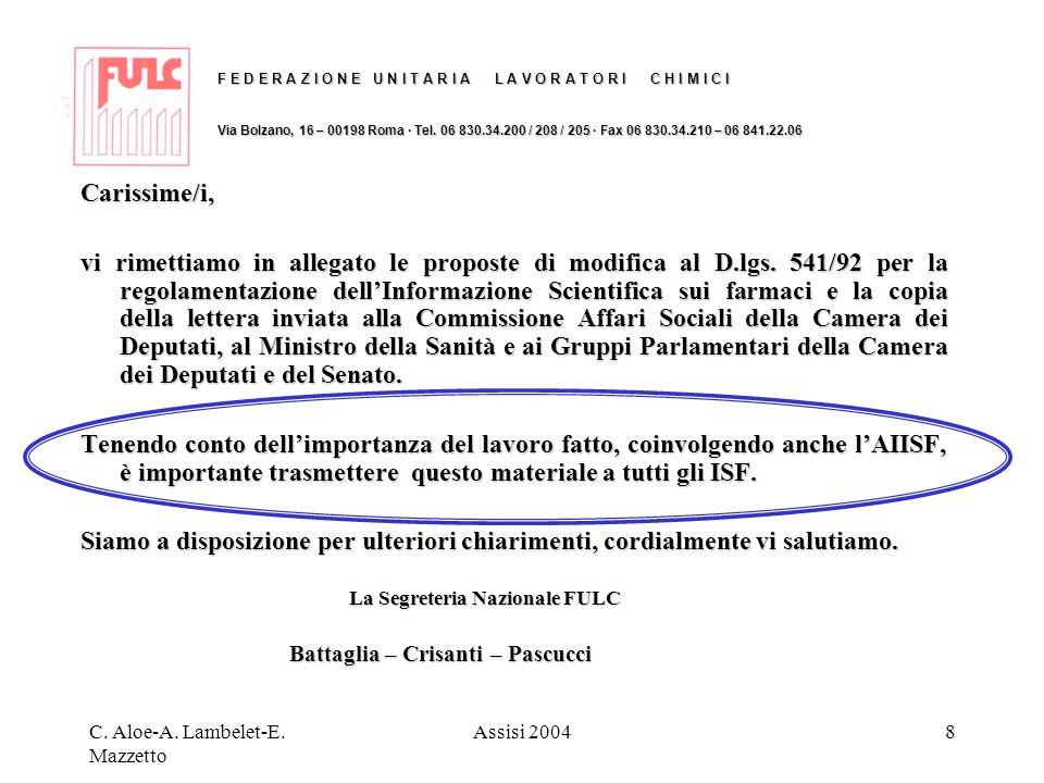 C. Aloe-A. Lambelet-E. Mazzetto Assisi 20048 Carissime/i, vi rimettiamo in allegato le proposte di modifica al D.lgs. 541/92 per la regolamentazione d