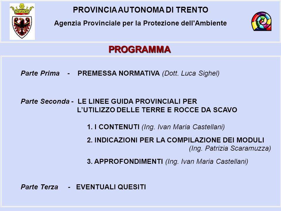 PROVINCIA AUTONOMA DI TRENTO Agenzia Provinciale per la Protezione dell Ambiente PROGRAMMA Parte Prima - PREMESSA NORMATIVA (Dott.