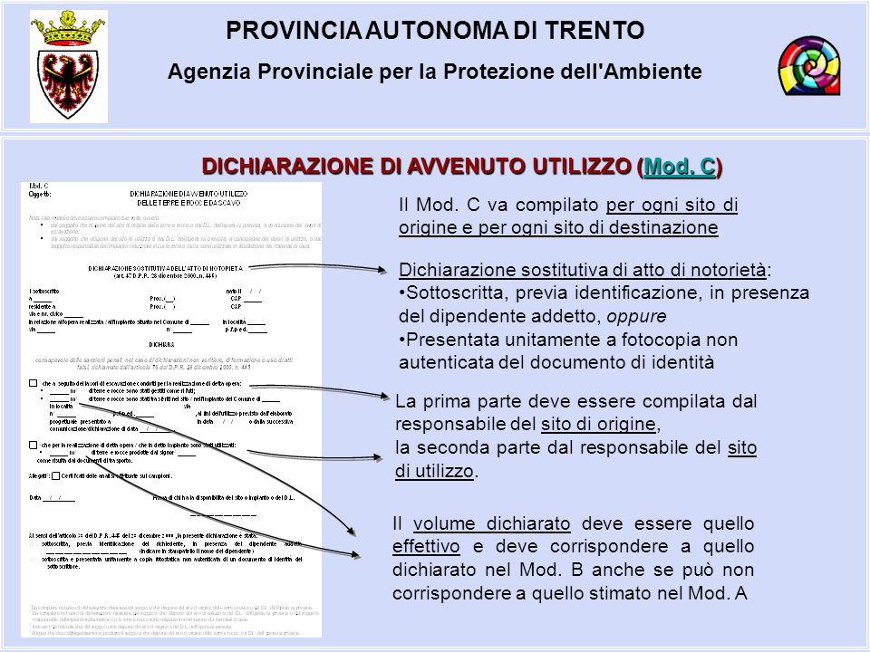 PROVINCIA AUTONOMA DI TRENTO Agenzia Provinciale per la Protezione dell'Ambiente DICHIARAZIONE DI AVVENUTO UTILIZZO (Mod. C) Mod. CMod. C Dichiarazion