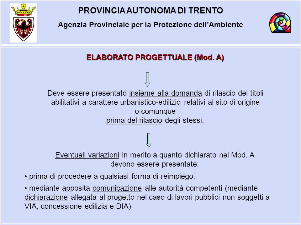 PROVINCIA AUTONOMA DI TRENTO Agenzia Provinciale per la Protezione dell'Ambiente ELABORATO PROGETTUALE (Mod. A) Deve essere presentato insieme alla do