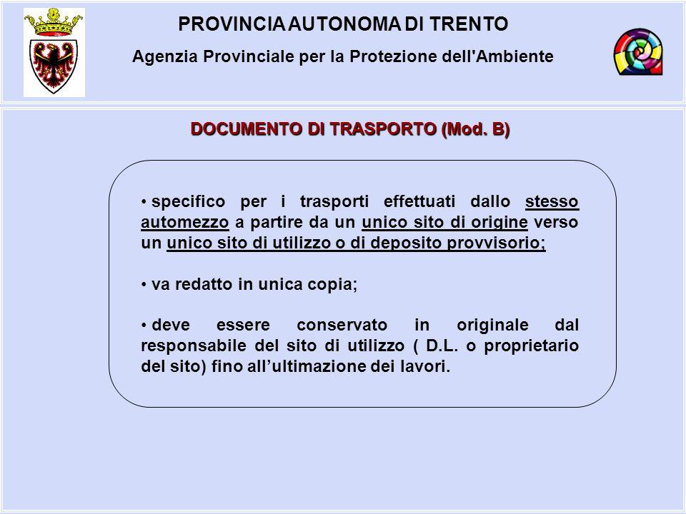 PROVINCIA AUTONOMA DI TRENTO Agenzia Provinciale per la Protezione dell'Ambiente DOCUMENTO DI TRASPORTO (Mod. B) specifico per i trasporti effettuati