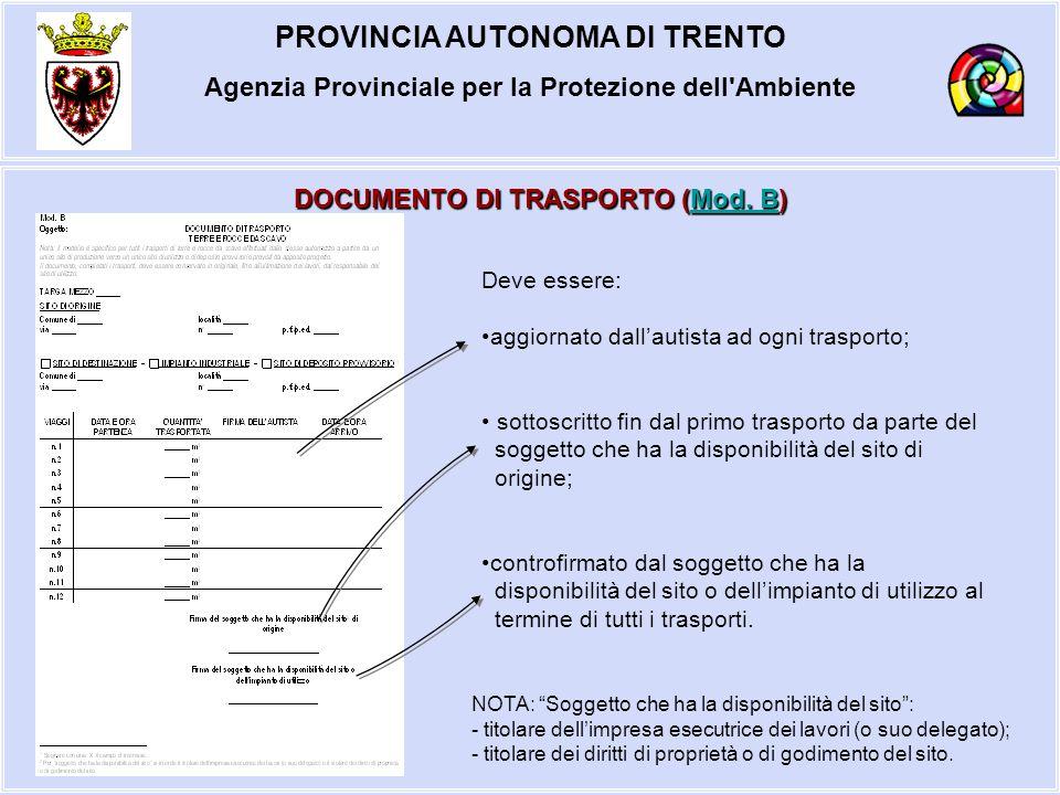 PROVINCIA AUTONOMA DI TRENTO Agenzia Provinciale per la Protezione dell'Ambiente DOCUMENTO DI TRASPORTO (Mod. B) Mod. BMod. B Deve essere: aggiornato