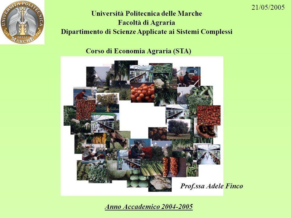 Prof.ssa Adele Finco Anno Accademico 2004-2005 Università Politecnica delle Marche Facoltà di Agraria Dipartimento di Scienze Applicate ai Sistemi Com