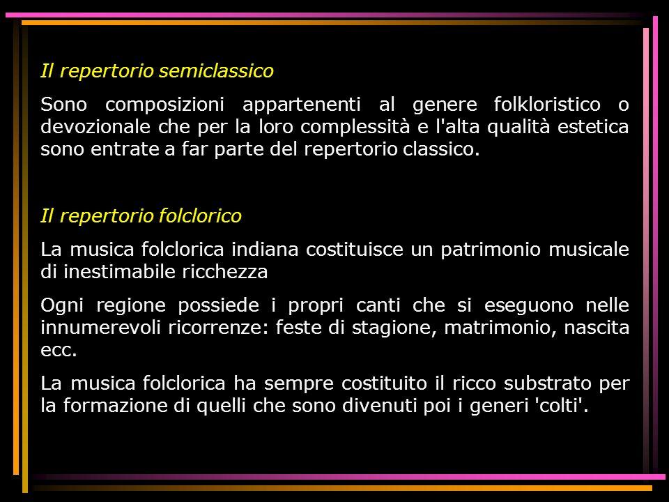Il repertorio semiclassico Sono composizioni appartenenti al genere folkloristico o devozionale che per la loro complessità e l'alta qualità estetica