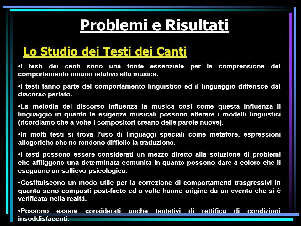 Problemi e Risultati Lo Studio dei Testi dei Canti I testi dei canti sono una fonte essenziale per la comprensione del comportamento umano relativo al