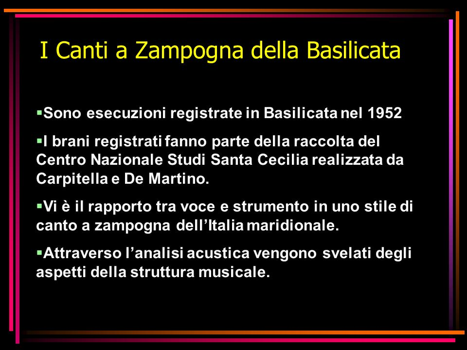 I Canti a Zampogna della Basilicata Sono esecuzioni registrate in Basilicata nel 1952 I brani registrati fanno parte della raccolta del Centro Naziona