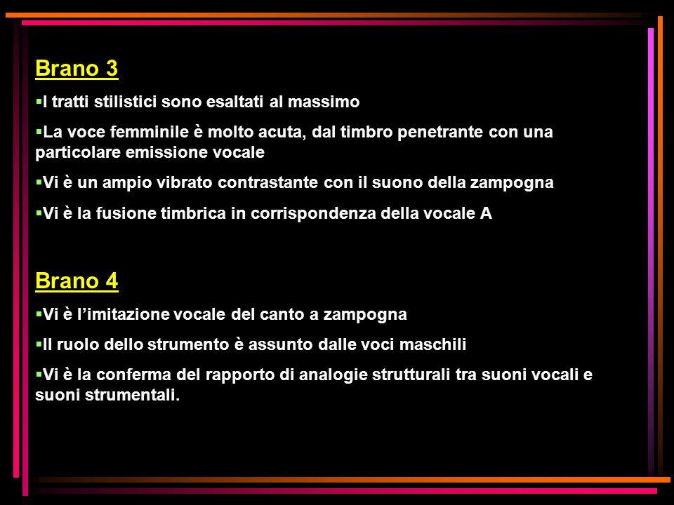 Brano 3 I tratti stilistici sono esaltati al massimo La voce femminile è molto acuta, dal timbro penetrante con una particolare emissione vocale Vi è