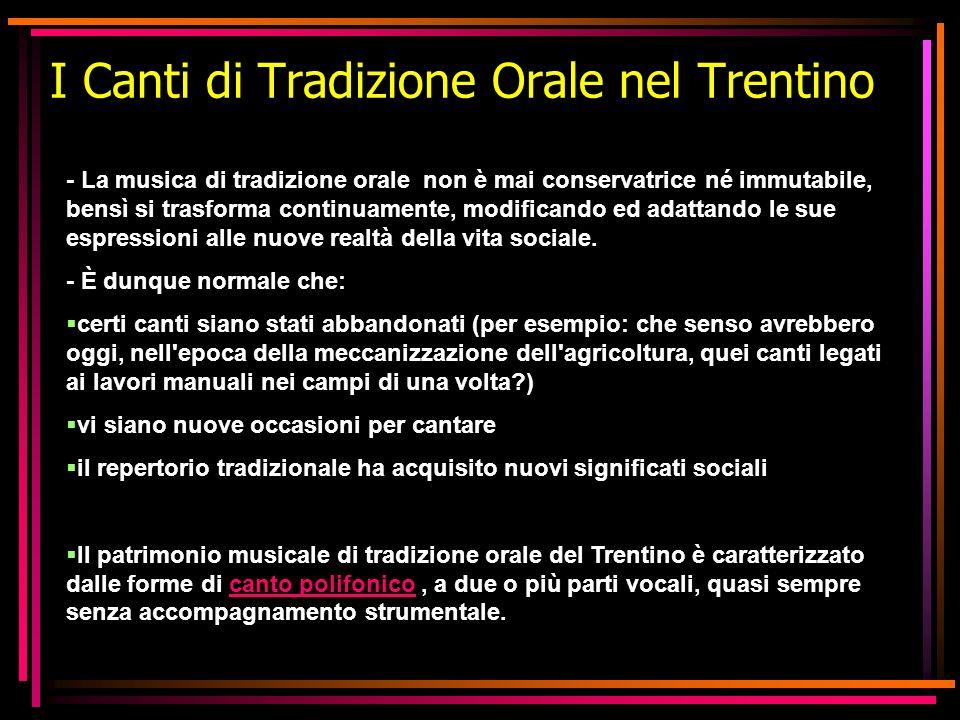 I Canti di Tradizione Orale nel Trentino - La musica di tradizione orale non è mai conservatrice né immutabile, bensì si trasforma continuamente, modi