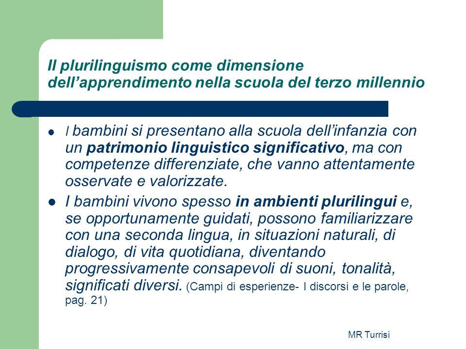 MR Turrisi Il plurilinguismo come dimensione dellapprendimento nella scuola del terzo millennio I bambini si presentano alla scuola dellinfanzia con u