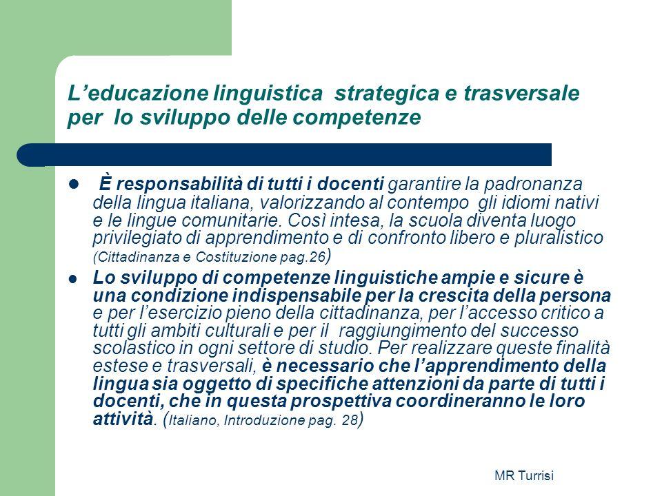 MR Turrisi Leducazione linguistica strategica e trasversale per lo sviluppo delle competenze È responsabilità di tutti i docenti garantire la padronan