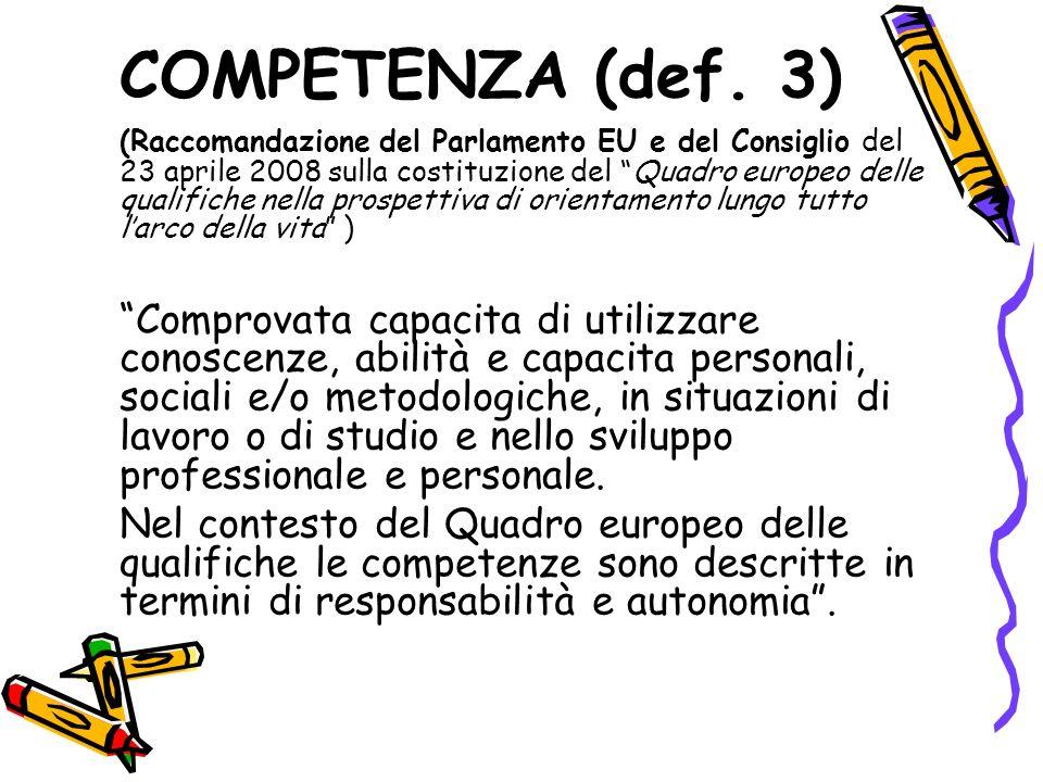COMPETENZA (def. 3) (Raccomandazione del Parlamento EU e del Consiglio del 23 aprile 2008 sulla costituzione del Quadro europeo delle qualifiche nella
