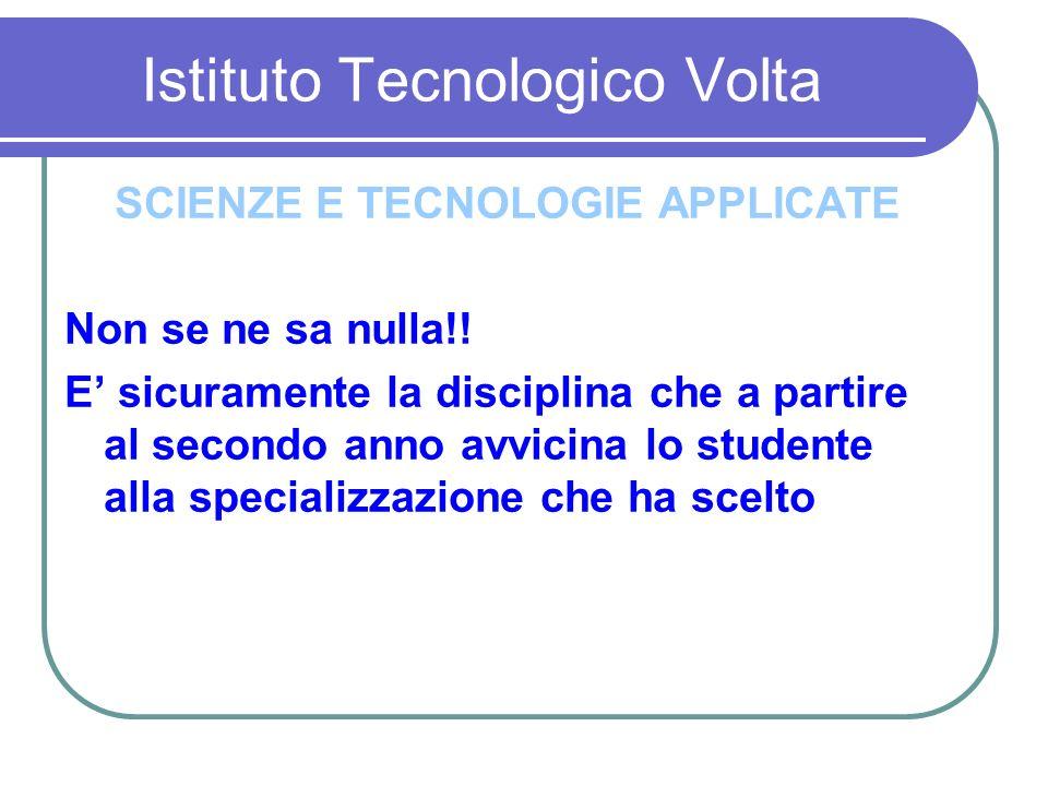 Istituto Tecnologico Volta SCIENZE E TECNOLOGIE APPLICATE Non se ne sa nulla!.