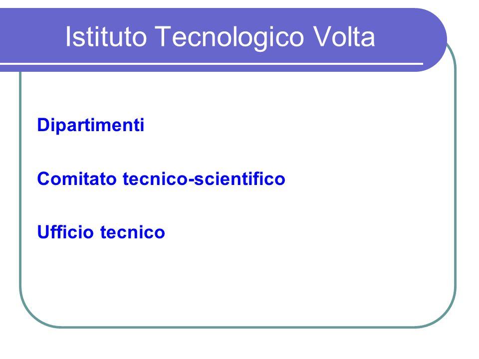 Istituto Tecnologico Volta Dipartimenti Comitato tecnico-scientifico Ufficio tecnico