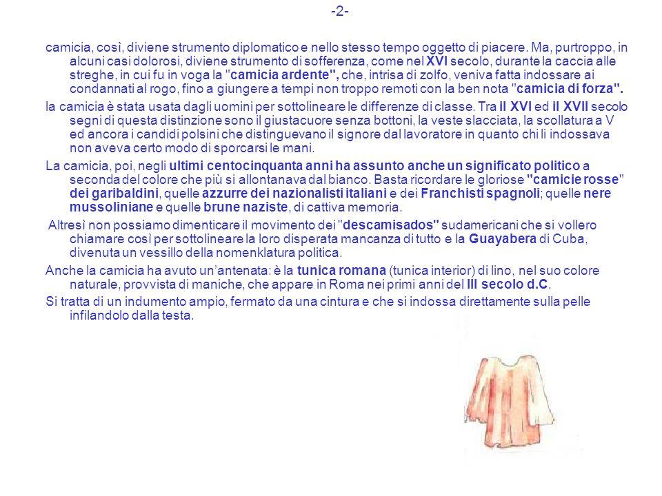 -2- camicia, così, diviene strumento diplomatico e nello stesso tempo oggetto di piacere.