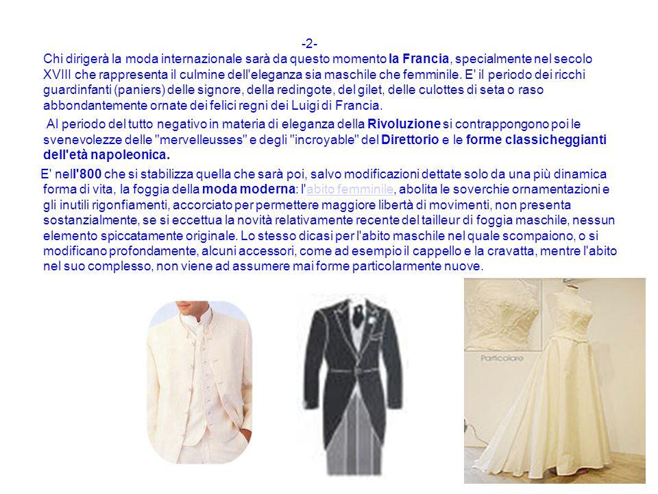 -2- Chi dirigerà la moda internazionale sarà da questo momento la Francia, specialmente nel secolo XVIII che rappresenta il culmine dell'eleganza sia