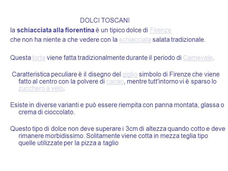 DOLCI TOSCANI la schiacciata alla fiorentina è un tipico dolce di FirenzeFirenze che non ha niente a che vedere con la schiacciata salata tradizionale