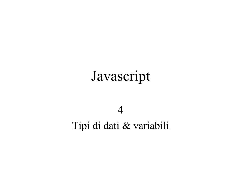 Javascript 4 Tipi di dati & variabili
