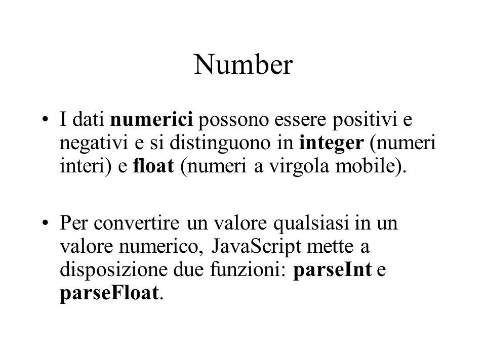 Number I dati numerici possono essere positivi e negativi e si distinguono in integer (numeri interi) e float (numeri a virgola mobile). Per convertir
