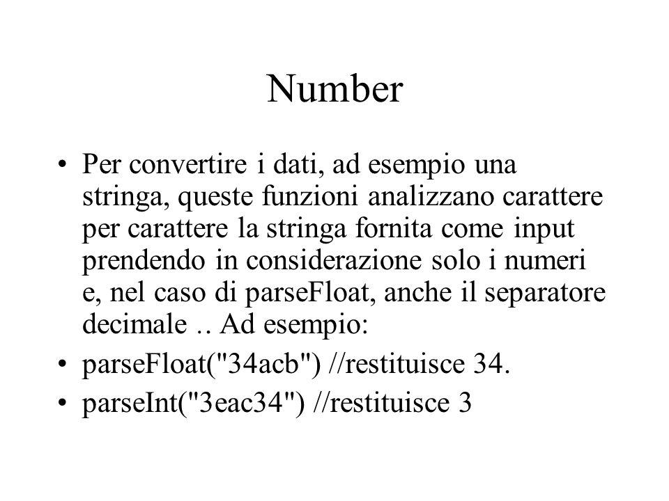 Number Per convertire i dati, ad esempio una stringa, queste funzioni analizzano carattere per carattere la stringa fornita come input prendendo in co