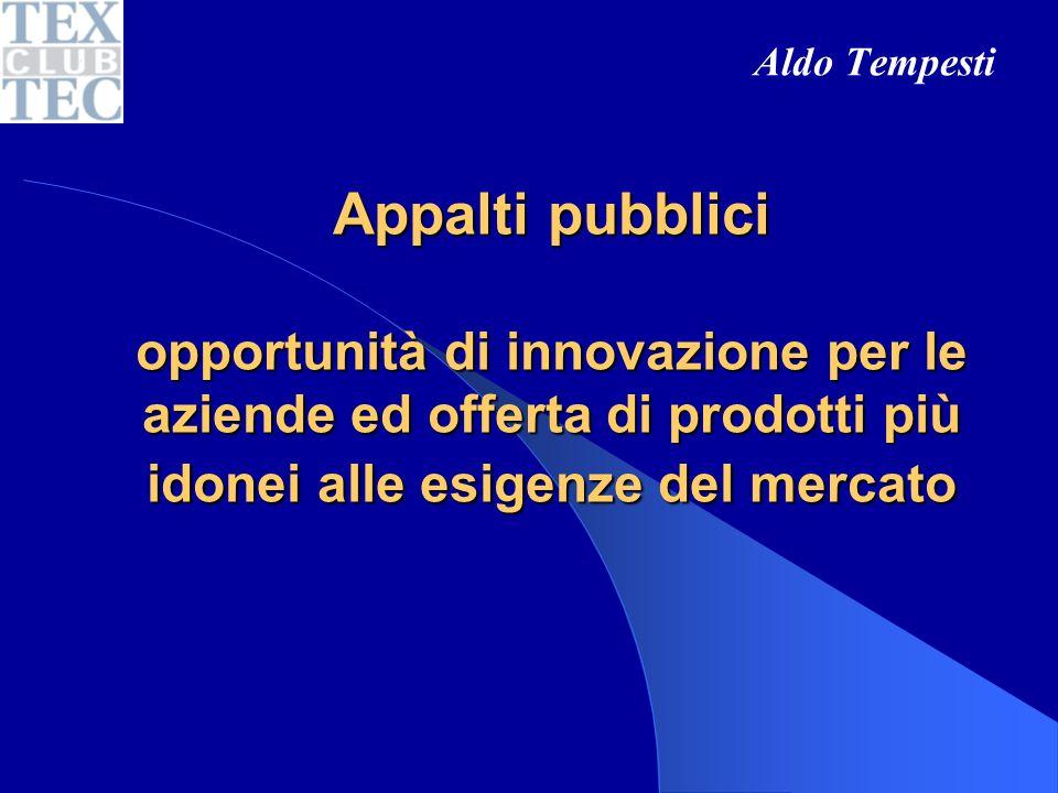 Appalti pubblici opportunità di innovazione per le aziende ed offerta di prodotti più idonei alle esigenze del mercato Aldo Tempesti