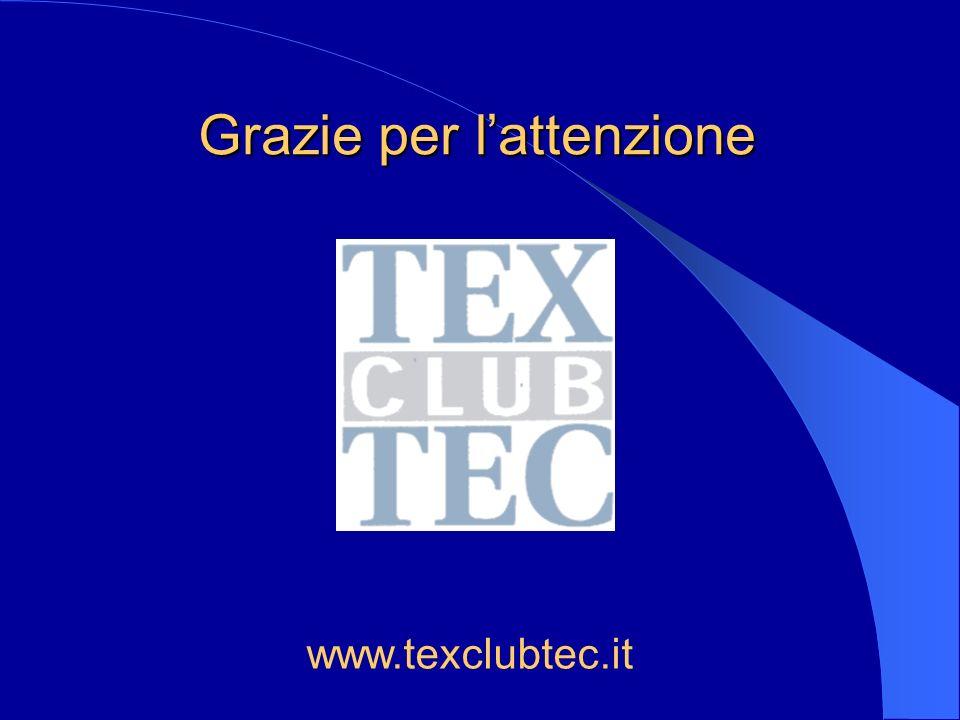 Grazie per lattenzione www.texclubtec.it