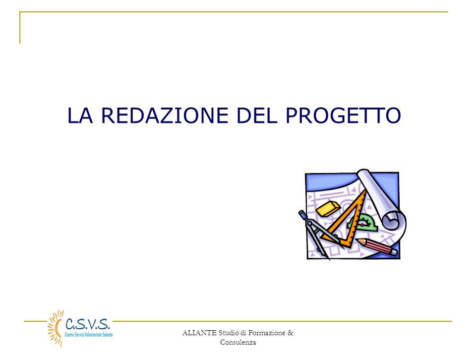 ALIANTE Studio di Formazione & Consulenza LA REDAZIONE DEL PROGETTO