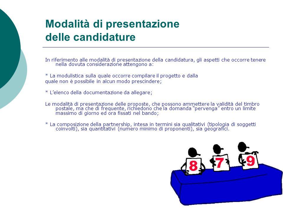 Modalità di presentazione delle candidature In riferimento alle modalità di presentazione della candidatura, gli aspetti che occorre tenere nella dovu