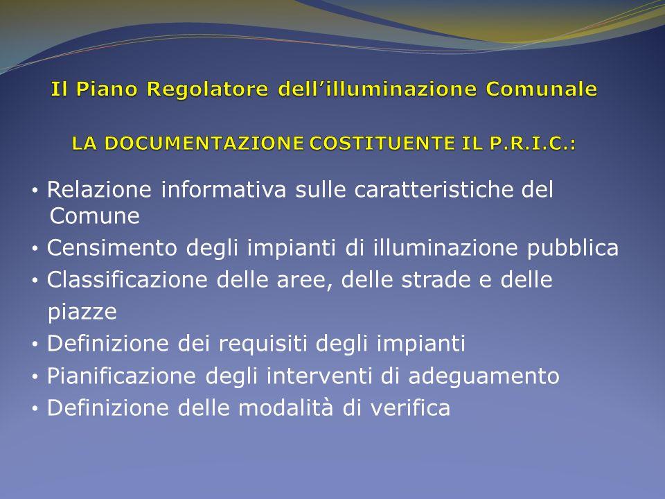 Relazione informativa sulle caratteristiche del Comune Censimento degli impianti di illuminazione pubblica Classificazione delle aree, delle strade e