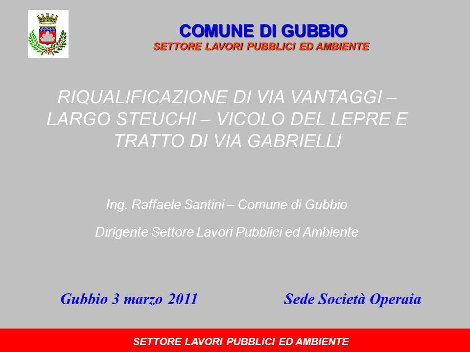 RIQUALIFICAZIONE DI VIA VANTAGGI – LARGO STEUCHI – VICOLO DEL LEPRE E TRATTO DI VIA GABRIELLI Ing.