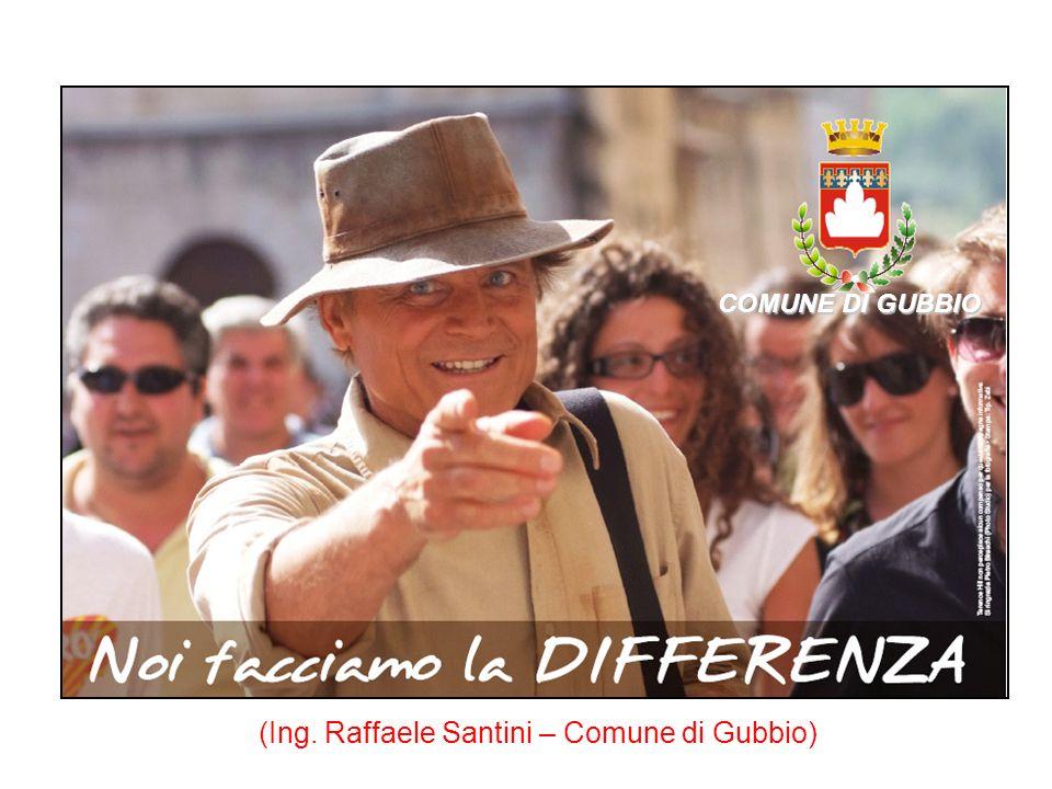COMUNE DI GUBBIO (Ing. Raffaele Santini – Comune di Gubbio)