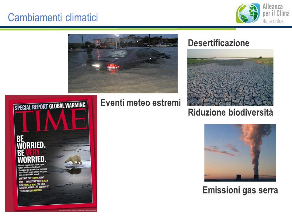 Desertificazione Eventi meteo estremi Emissioni gas serra Riduzione biodiversità Cambiamenti climatici