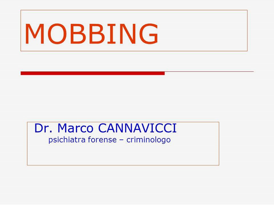 MOBBING Dr. Marco CANNAVICCI psichiatra forense – criminologo