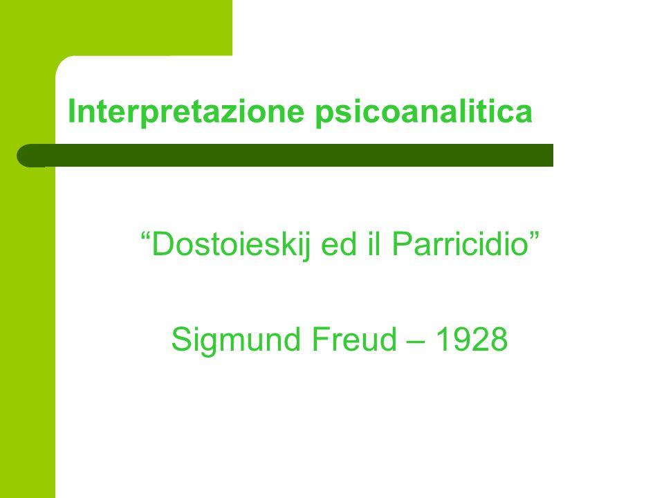 Interpretazione psicoanalitica Dostoieskij ed il Parricidio Sigmund Freud – 1928