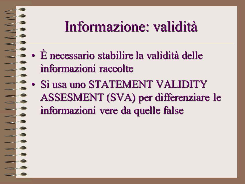 Informazione: validità È necessario stabilire la validità delle informazioni raccolteÈ necessario stabilire la validità delle informazioni raccolte Si