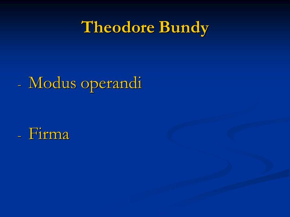Theodore Bundy - Modus operandi - Firma
