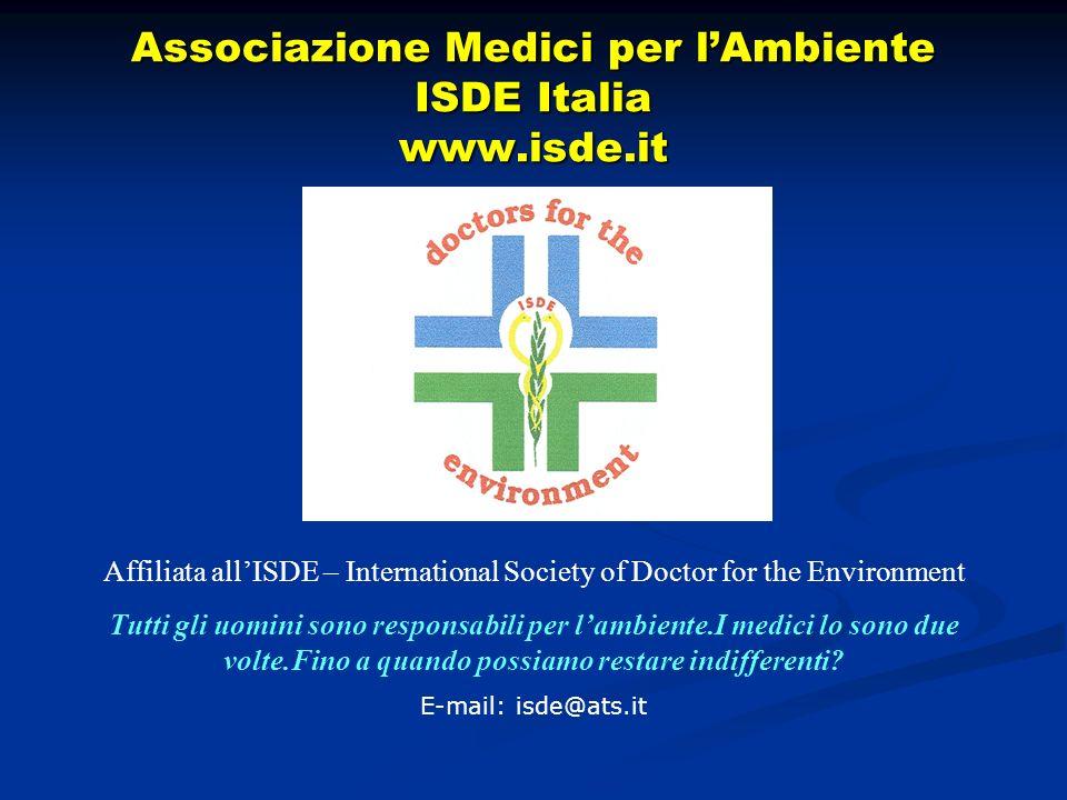 Associazione Medici per lAmbiente ISDE Italia www.isde.it Affiliata allISDE – International Society of Doctor for the Environment Tutti gli uomini son