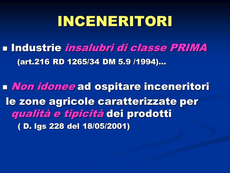 INCENERITORI Industrie insalubri di classe PRIMA Industrie insalubri di classe PRIMA (art.216 RD 1265/34 DM 5.9 /1994)… (art.216 RD 1265/34 DM 5.9 /19