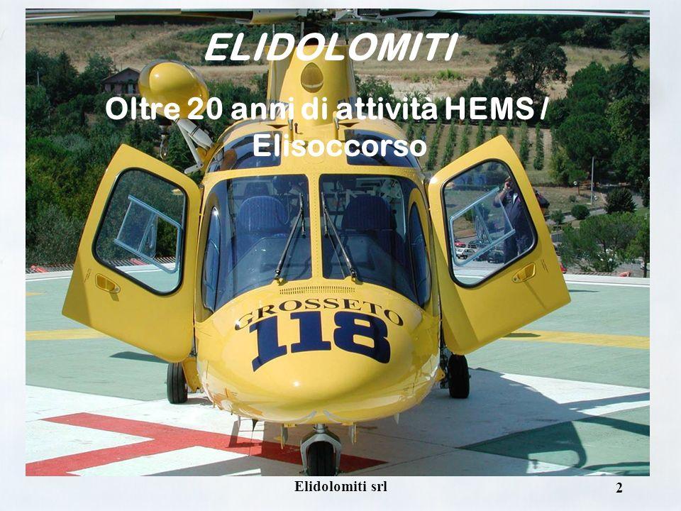 Elidolomiti srl 2 ELIDOLOMITI Oltre 20 anni di attività HEMS / Elisoccorso