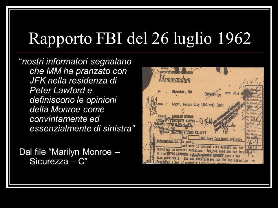 Rapporto FBI del 26 luglio 1962 nostri informatori segnalano che MM ha pranzato con JFK nella residenza di Peter Lawford e definiscono le opinioni del