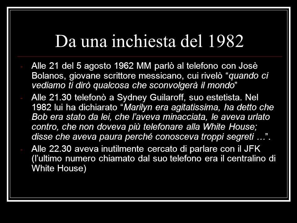 Da una inchiesta del 1982 - Alle 21 del 5 agosto 1962 MM parlò al telefono con Josè Bolanos, giovane scrittore messicano, cui rivelò quando ci vediamo