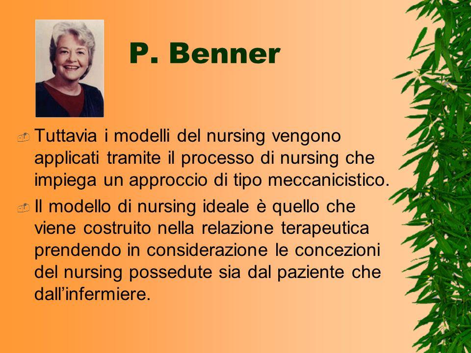 Tuttavia i modelli del nursing vengono applicati tramite il processo di nursing che impiega un approccio di tipo meccanicistico. Il modello di nursing