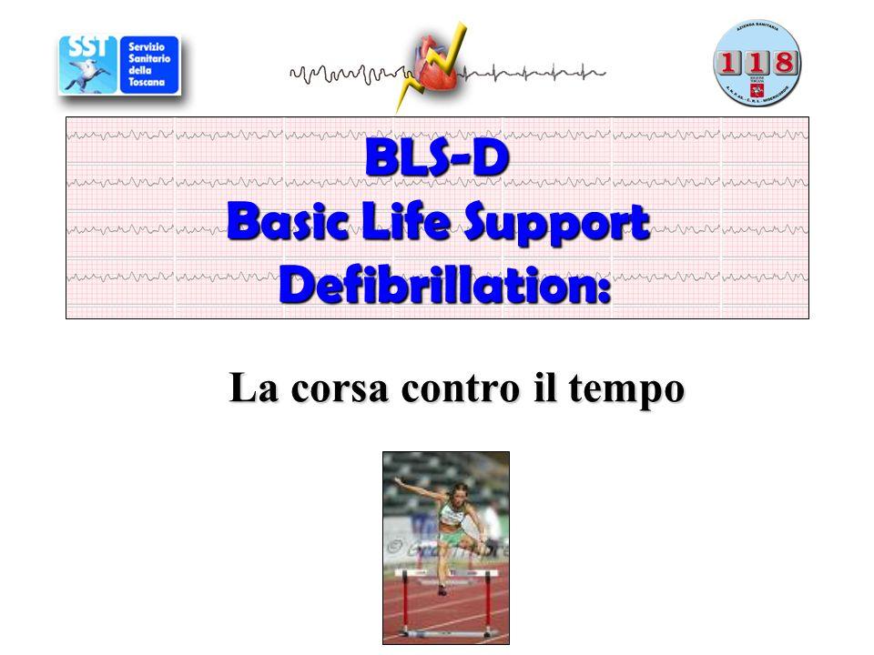 BLS-D Basic Life Support Defibrillation: La corsa contro il tempo