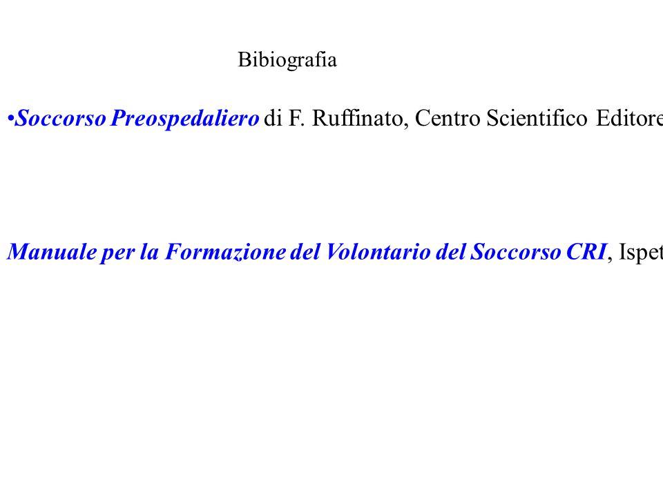 Bibiografia Soccorso Preospedaliero di F. Ruffinato, Centro Scientifico Editore 2007 Manuale per la Formazione del Volontario del Soccorso CRI, Ispett