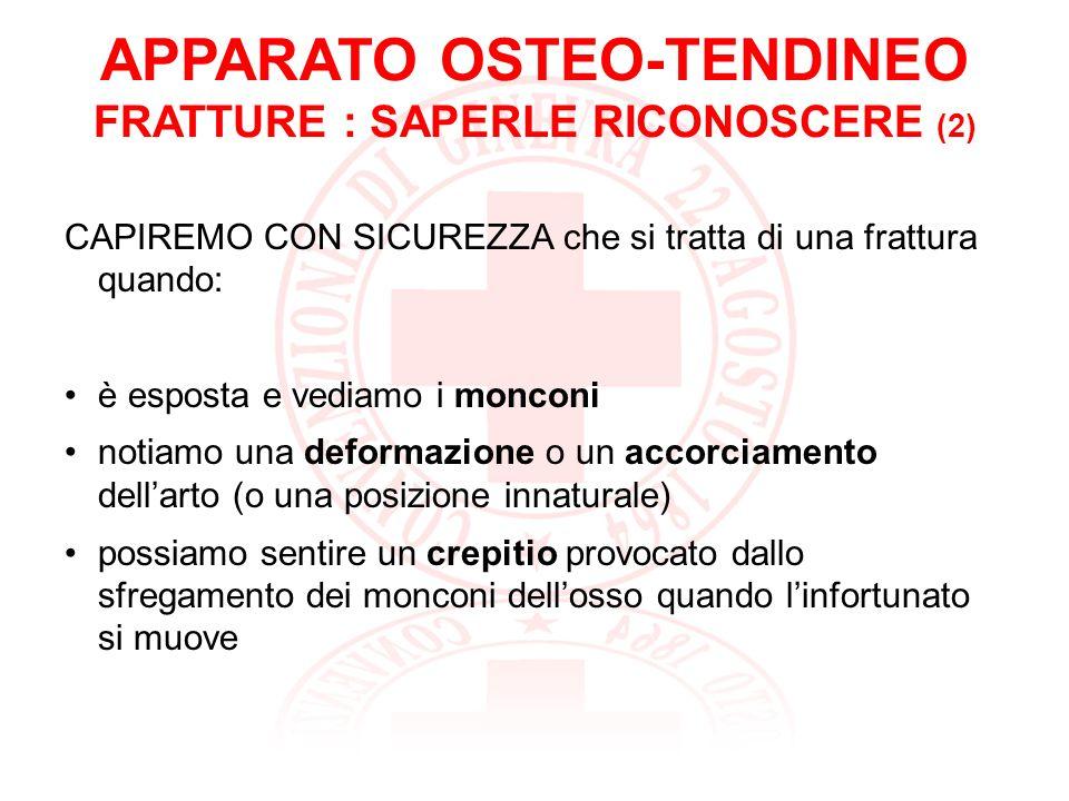 APPARATO OSTEO-TENDINEO FRATTURE : SAPER FARE (1) Cosa fare nel primo soccorso di una frattura.