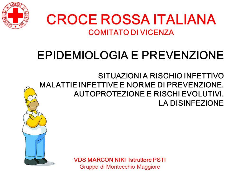 CROCE ROSSA ITALIANA COMITATO DI VICENZA EPIDEMIOLOGIA E PREVENZIONE SITUAZIONI A RISCHIO INFETTIVO MALATTIE INFETTIVE E NORME DI PREVENZIONE. AUTOPRO