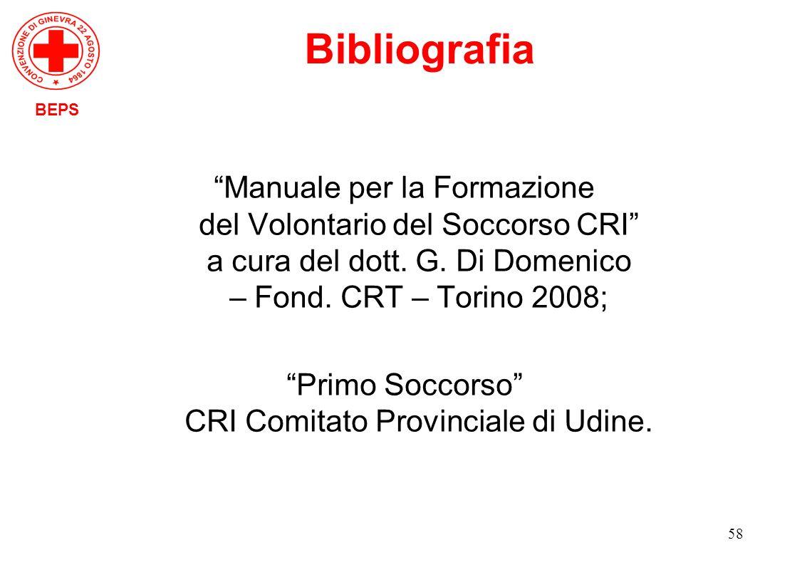 58 Manuale per la Formazione del Volontario del Soccorso CRI a cura del dott. G. Di Domenico – Fond. CRT – Torino 2008; Primo Soccorso CRI Comitato Pr