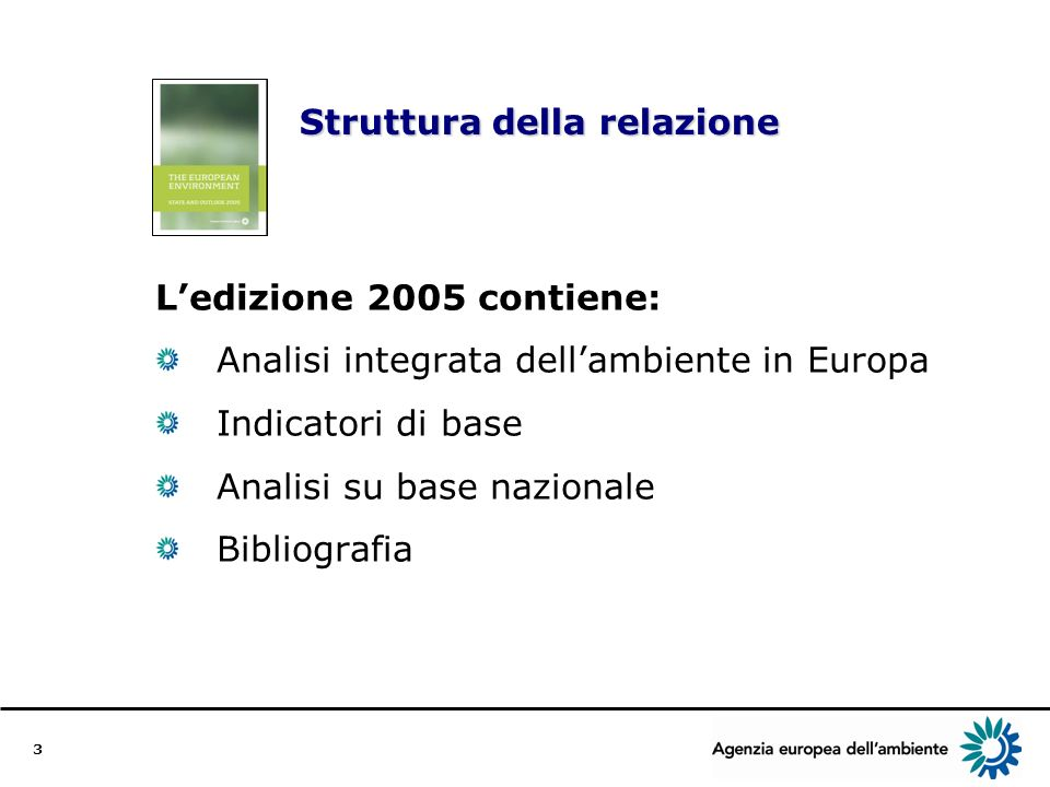 4 Miglioramenti a livello europeo, scelte locali, impatti globali La normativa dellUE sullambiente funziona se applicata in modo corretto.